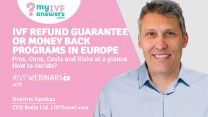 IVF refund guarantee or money back programs in Europe - pros, cons, costs, and risks. #IVFWEBINARS with Dimitris Kavakas.