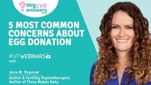 """Patients who are undergoing IVF DE sometimes express various concerns.Watch the webinar by Jana M. Rupnow, psychotherapist and author of """"Three Makes Baby"""""""