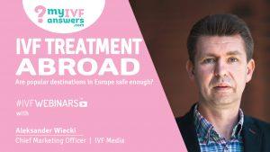 IVF Treatment Abroad explained by Alex Wiecki from IVF Media. #IVFWEBINARS