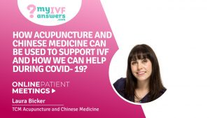 How acupuncture & Chinese Medicine can be used to support IVF? How we can help during COVID-19