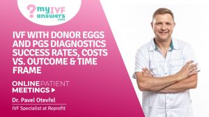 IVF with donor eggs, PGS diagnostics, success rates, costs vs. outcome & time frame
