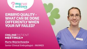 Embryo quality - what can be done differently when your IVF failed? #OnlinePatientMeeting