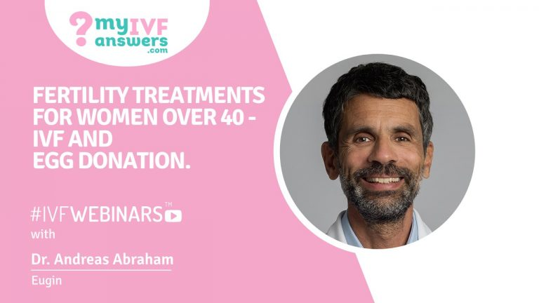 Fertility treatments for women over 40 - IVF and egg donation #IVFWEBINARS