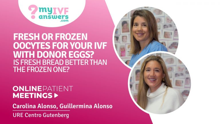 Fresh or frozen oocytes for your IVF with donor eggs? Online Patient Meeting