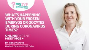 What's happening with your frozen embryos/oocytes during Coronavirus times? #OnlinePatientMeetings