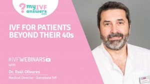 IVF for patients beyond their 40s #IVFWEBINARS