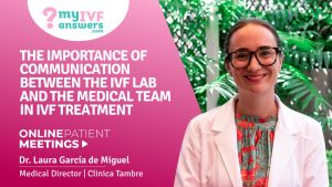 The importance of communication between the laboratory and the medical team in IVF
