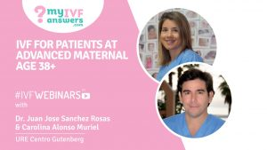 IVF for patients of advanced maternal age 38+ #IVFWEBINARS