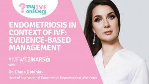 Endometriosis in the context of IVF: evidence-based management #IVFWEBINARS