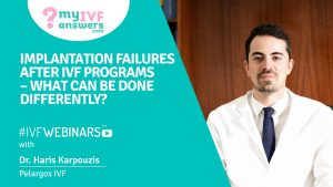 Implantation failures after IVF programs – what can be done differently? #IVFWEBINARS