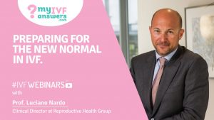 Preparing for the new normal in IVF #IVFWEBINARS