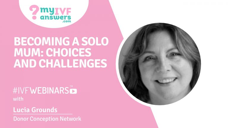 Becoming a solo mum: choices and challenges #IVFWEBINARS
