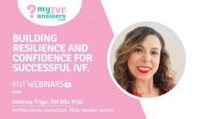 How to build confidence for a successful IVF